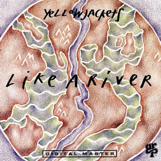 Like a River is listed (or ranked) 3 on the list The Best Yellowjackets Albums of All Time