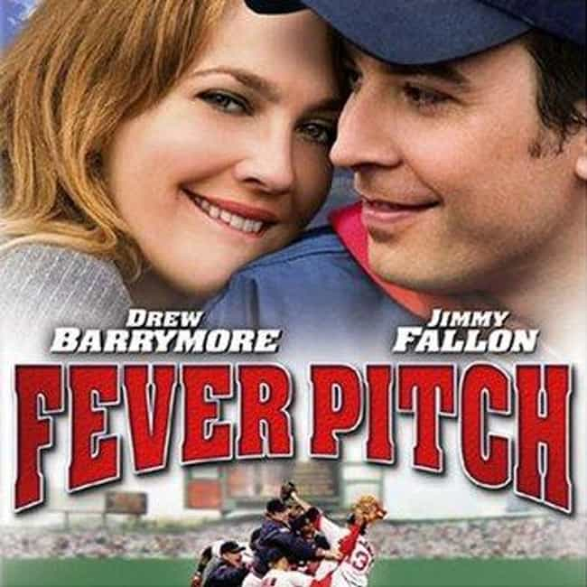 Fever Pitch is listed (or ranked) 1 on the list What to Watch If You Love 'The Tonight Show Starring Jimmy Fallon'