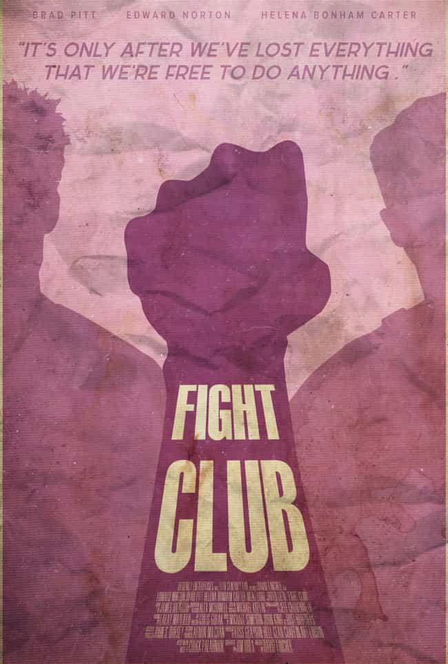 Fight Club is listed (or ranked) 4 on the list Minimalist Movie Posters For True Film Nerds