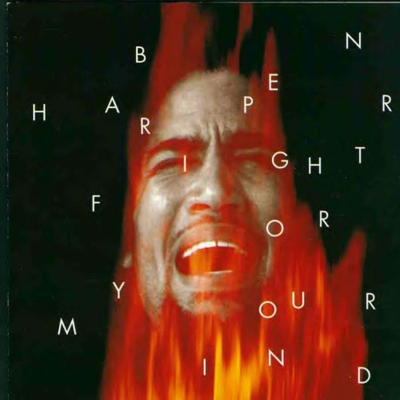 Fight for Your Mind is listed (or ranked) 1 on the list The Best Ben Harper Albums of All Time