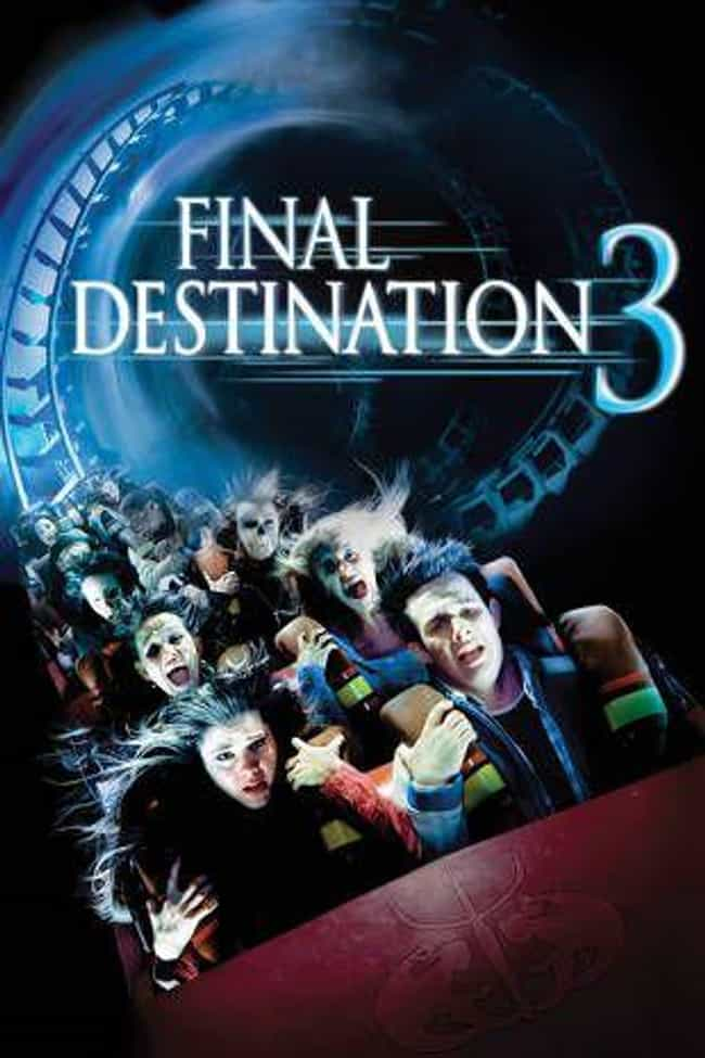 Final Destination 3 is listed (or ranked) 4 on the list The Best 'Final Destination' Movies