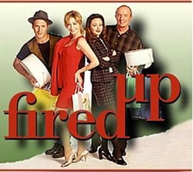 Fired Up is listed (or ranked) 3 on the list TV Shows Produced By Kelsey Grammer