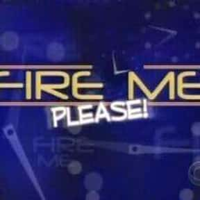 Fire Me...Please is listed (or ranked) 21 on the list Surprise! It's The Best Hidden Camera Reality Shows