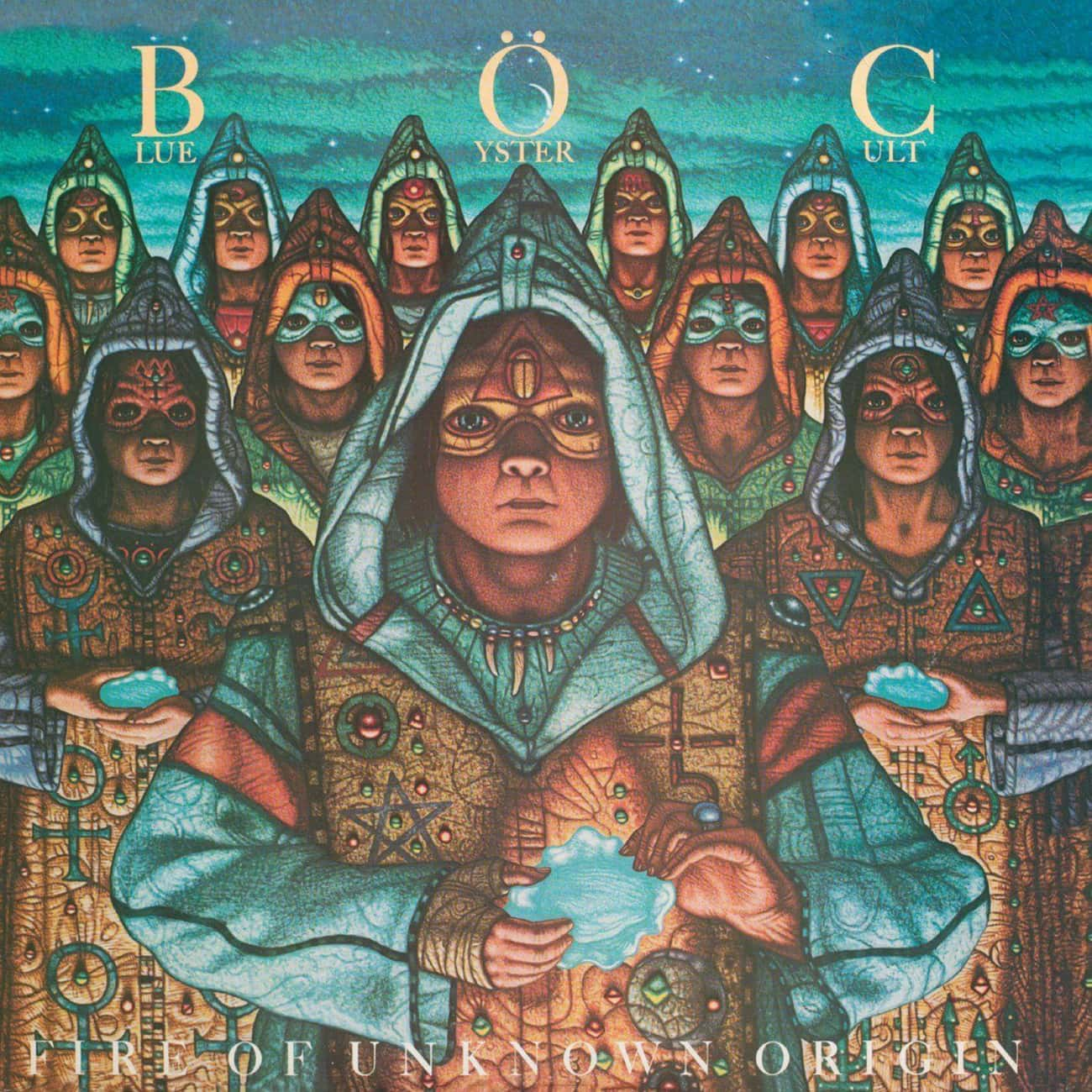 Fire of Unknown Origin is listed (or ranked) 3 on the list The Best Blue Öyster Cult Albums, Ranked