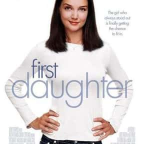 First Daughter is listed (or ranked) 16 on the list The Best Movies About Dating In College