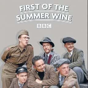 First of the Summer Wine is listed (or ranked) 25 on the list The Greatest TV Shows Set in the '30s