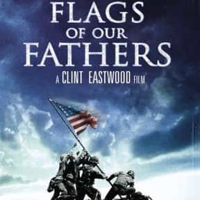 Flags of Our Fathers is listed (or ranked) 16 on the list The Best Movies of 2006