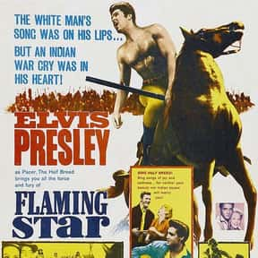 Flaming Star is listed (or ranked) 16 on the list The Best Elvis Presley Movies