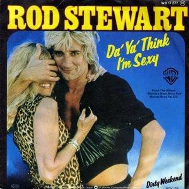 Rod Stewart - Do Ya Thin... is listed (or ranked) 2 on the list 21 Most Embarassing Songs Friends Can Find On Your IPod