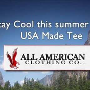 All American Clothing is listed (or ranked) 11 on the list The Top Clothing Brands in the World