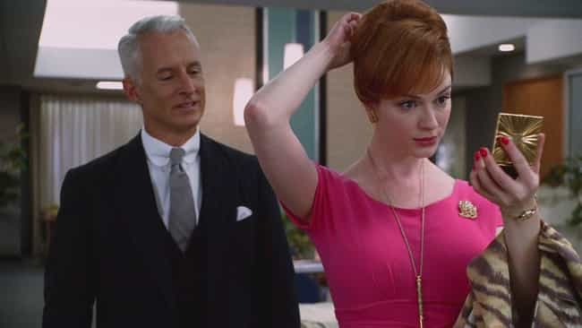 """Well, I know where you'... is listed (or ranked) 6 on the list The 25 Most Sexist Roger Sterling Quotes"