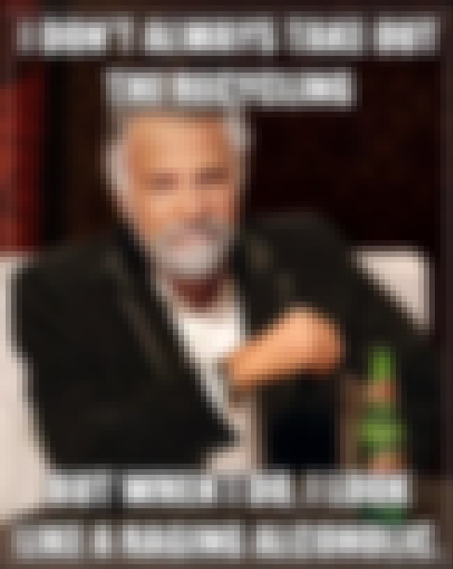 The Most Interesting Man on Re... is listed (or ranked) 1 on the list The Very Best of the Most Interesting Man in the World Meme
