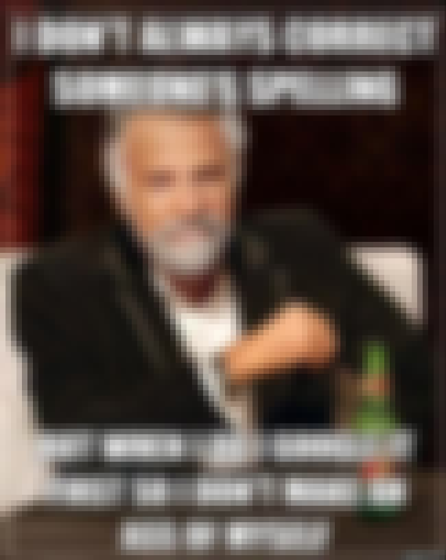 The Most Interesting Man on Gr... is listed (or ranked) 3 on the list The Very Best of the Most Interesting Man in the World Meme