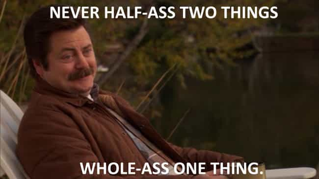 On Priorities is listed (or ranked) 8 on the list The Funniest Ron Swanson Quotes