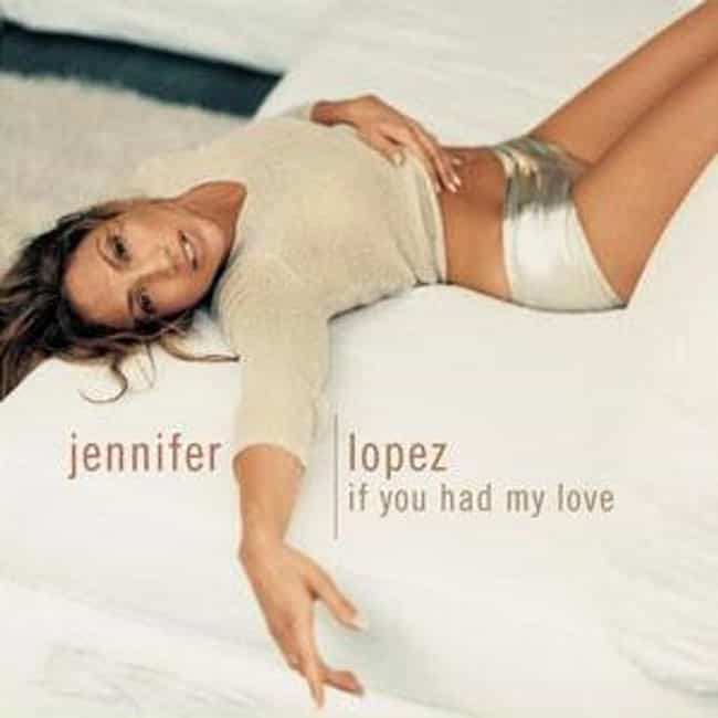 Jennifer Lopez - If You Had My... is listed (or ranked) 3 on the list The Best Jennifer Lopez Music Videos