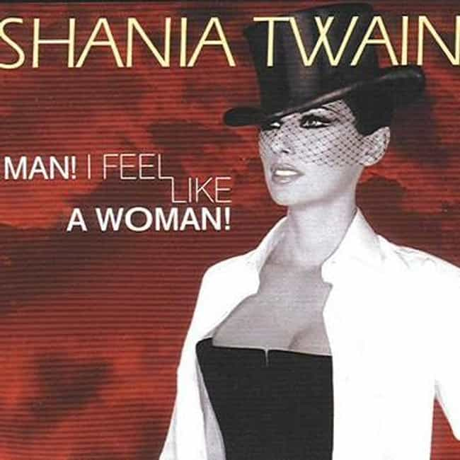 Shania Twain - Man! I Feel Lik... is listed (or ranked) 2 on the list The Best Shania Twain Music Videos
