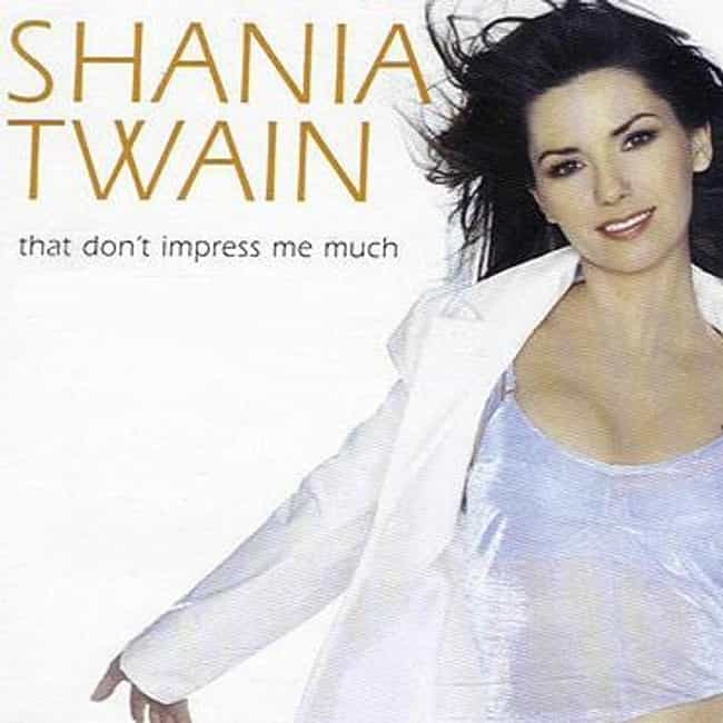 Shania Twain - That Don't Impr... is listed (or ranked) 4 on the list The Best Shania Twain Music Videos
