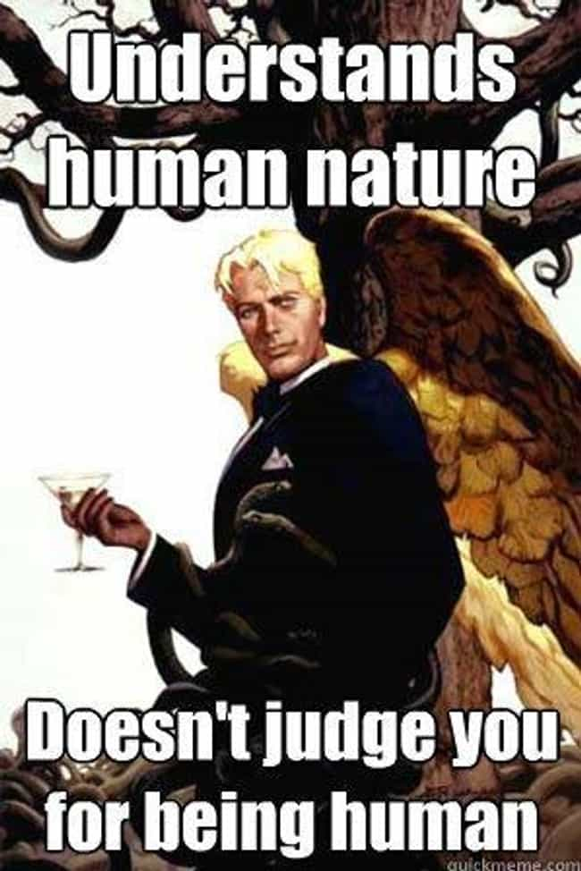 Good Guy Lucifer on Human Natu... is listed (or ranked) 3 on the list The Very Best of the Good Guy Lucifer Meme