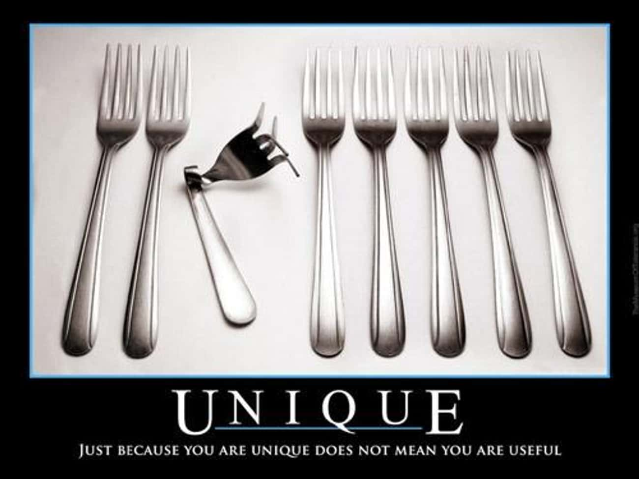 Unique is listed (or ranked) 1 on the list The 36 Funniest Demotivational Posters