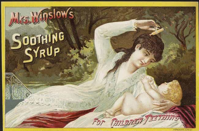 Soothing Syrup is listed (or ranked) 1 on the list The 13 Craziest Things Ever Used As Medicine (In America)