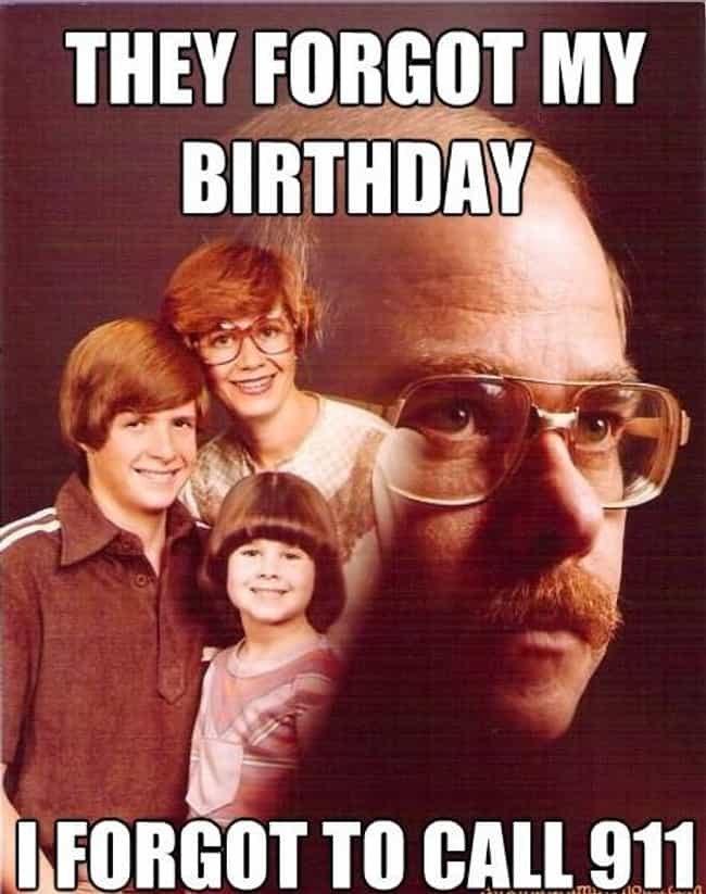 On Birthdays is listed (or ranked) 1 on the list The Very Best of the Vengeance Dad Meme