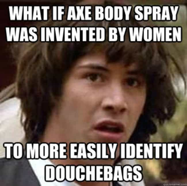 Conspiracy Keanu on Axe Body S... is listed (or ranked) 1 on the list The Very Best of the Conspiracy Keanu Meme