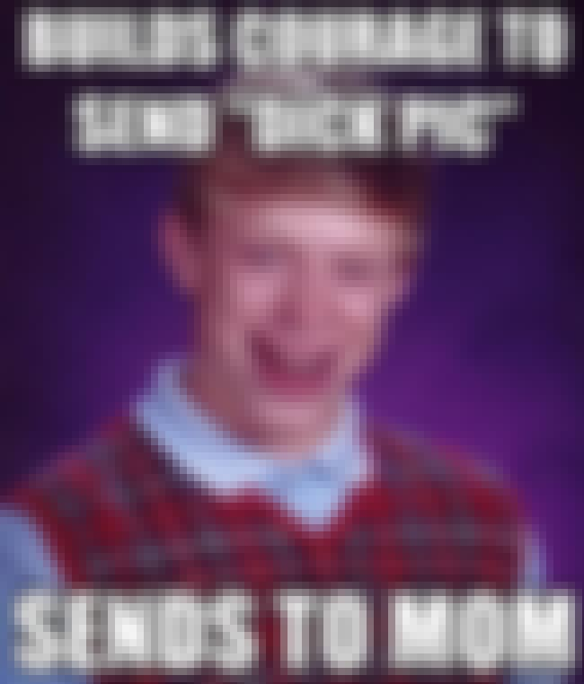On Sexting is listed (or ranked) 6 on the list The Very Best of the Bad Luck Brian Meme