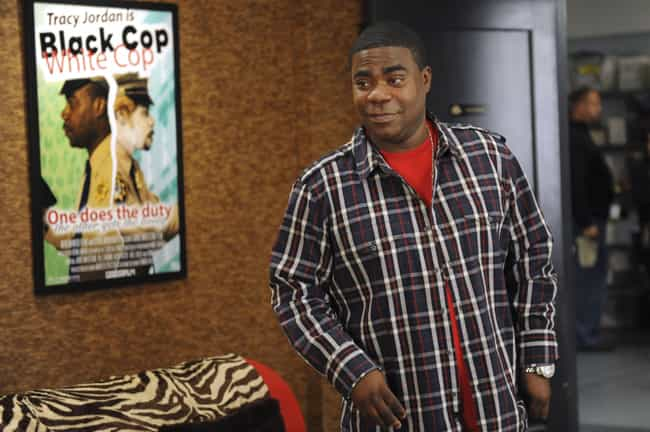 Tracy Jordan/Tracy Morgan is listed (or ranked) 3 on the list 8 TV Actors Who Turned Out Just Like Their Characters