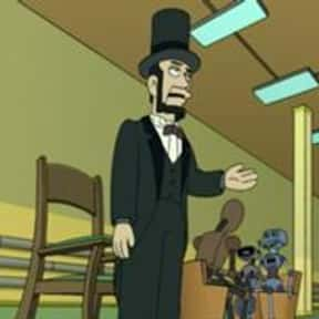 Abraham Lincolnbot is listed (or ranked) 20 on the list The Funniest Robots of Futurama