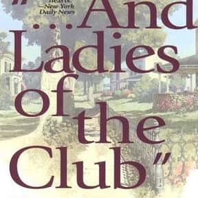 ...And Ladies of the Club is listed (or ranked) 1 on the list The Best Selling Novels of the 1980s