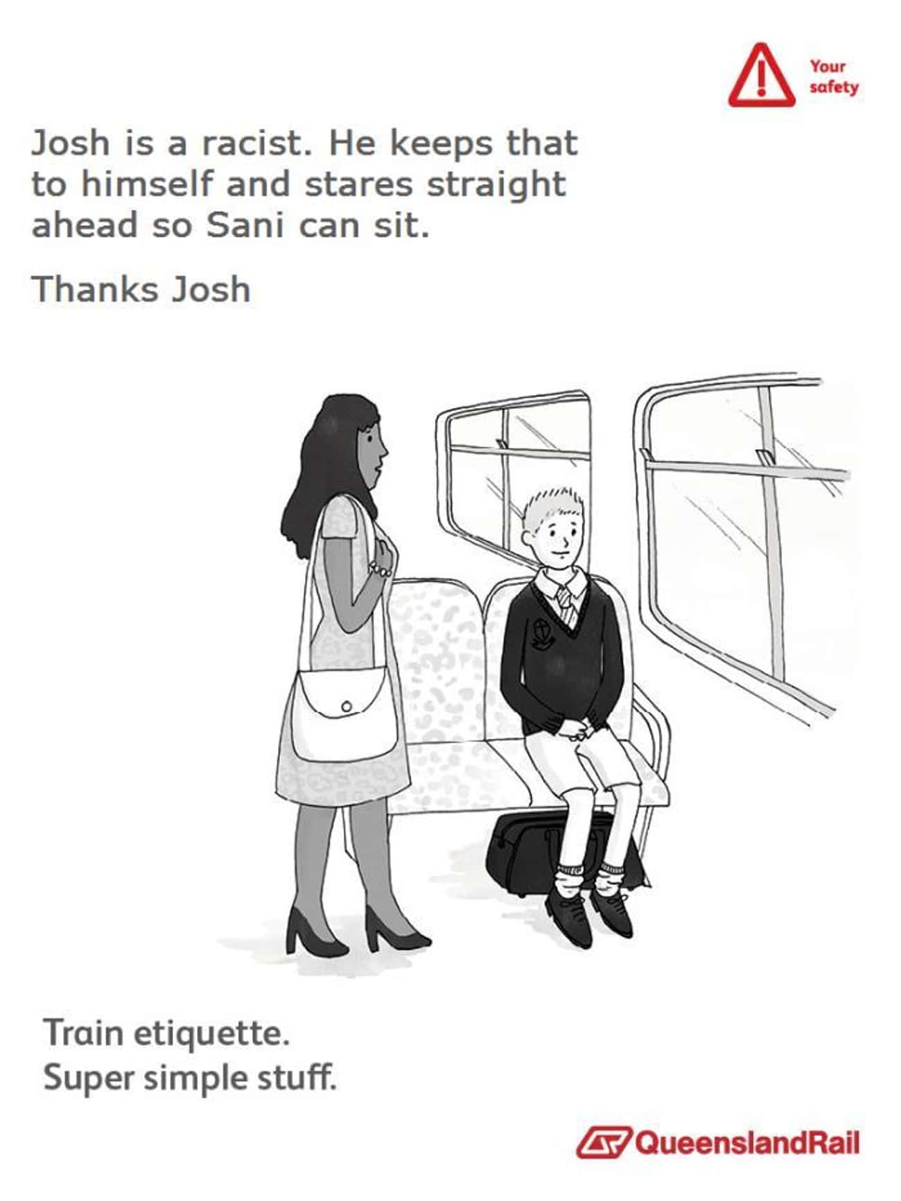 Josh is a Racist is listed (or ranked) 4 on the list The Best of the Queensland Rail Ad Meme