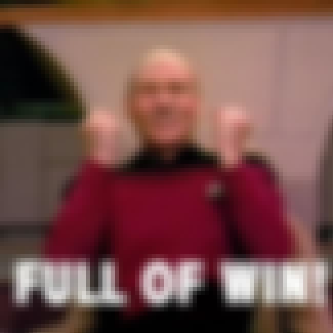Full of Win Picard is listed (or ranked) 7 on the list The Greatest Patrick Stewart Memes