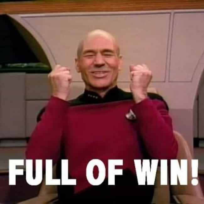 Full of Win Picard is listed (or ranked) 8 on the list The Greatest Patrick Stewart Memes