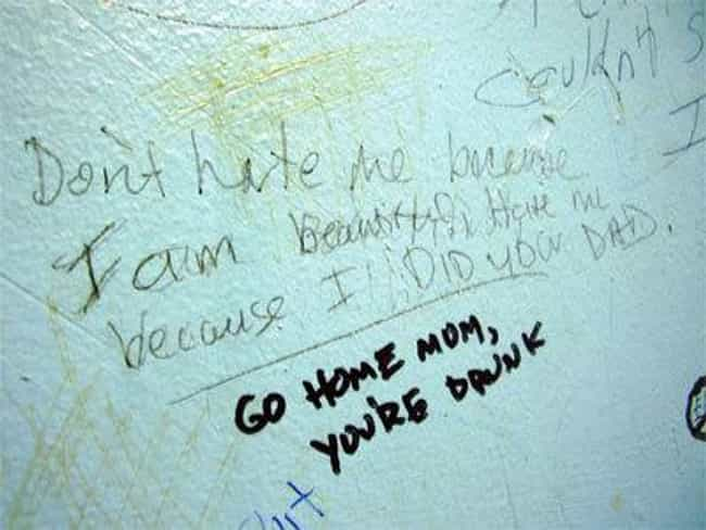 All The Drunk Ladies is listed (or ranked) 1 on the list The Best Bathroom Graffiti Pictures in Internet History