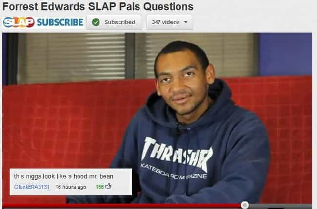 Forrest Edwards SLAP Pal... is listed (or ranked) 4 on the list A Random Collection of 20 Hilarious YouTube Comments