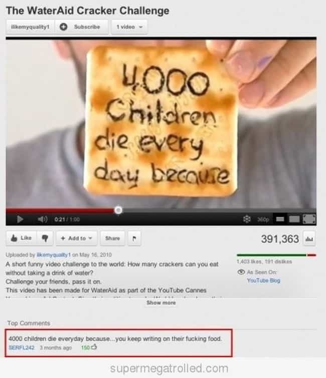 The WaterAid Cracker Cha... is listed (or ranked) 2 on the list A Random Collection of 20 Hilarious YouTube Comments