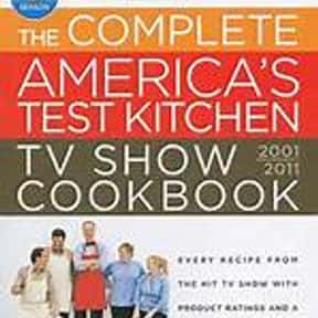 The Complete America's Test Ki is listed (or ranked) 7 on the list The Most Must-Have Cookbooks