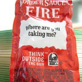 Taco Bell Fire Sauce is listed (or ranked) 1 on the list The Best Fast Food Hot Sauces