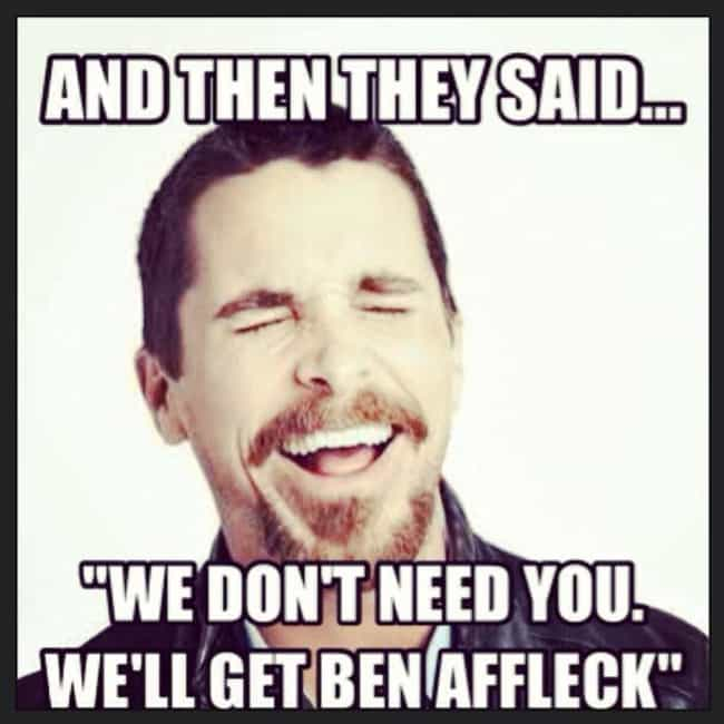 Christian Bale Has a Goo... is listed (or ranked) 3 on the list 40 Funniest Reactions to Ben Affleck Being Cast as Batman