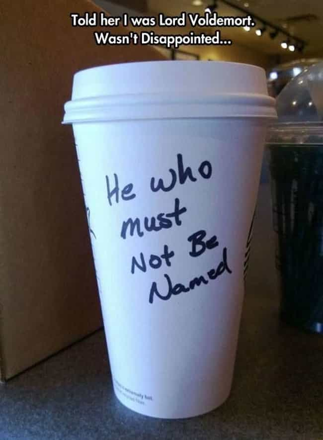 From Hogwarts's Local Starbuck... is listed (or ranked) 1 on the list The 20 Best Starbucks Cup Spelling FAILs of All Time