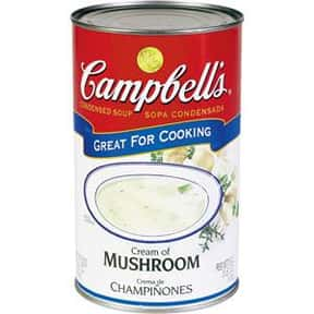 Campbell's Cream of Mushro is listed (or ranked) 3 on the list The Best Kinds of Campbell's Soups That Are Mmm, Mmm Good