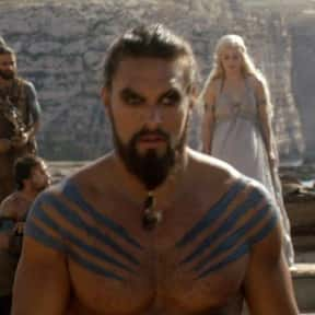 Kahl Drogo is listed (or ranked) 24 on the list The Greatest Bad Boys in TV History
