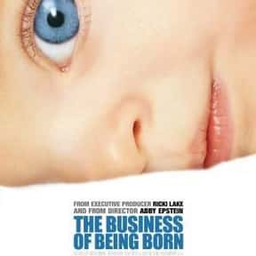 Business of Being Born 2 is listed (or ranked) 12 on the list The Best Documentaries About Pregnancy