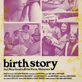 Birth Story is listed (or ranked) 3 on the list The Best Documentaries About Pregnancy