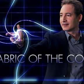 Quantum Mechanics Fabric of th is listed (or ranked) 1 on the list The Best Documentaries About Quantum Physics