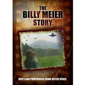 The Billy Meier Story is listed (or ranked) 17 on the list The Best Documentaries About Aliens