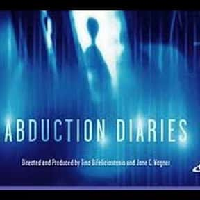 Abduction Diaries is listed (or ranked) 15 on the list The Best Documentaries About Aliens