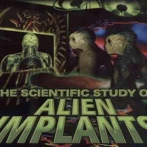 Scientific Study of Alien Impl is listed (or ranked) 6 on the list The Best Documentaries About Aliens
