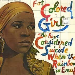 For Colored Girls Who Have Con is listed (or ranked) 10 on the list The Best Broadway Plays of the 70s