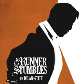 The Runner Stumbles is listed (or ranked) 25 on the list The Best Broadway Plays of the 70s